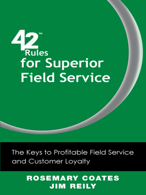 42 Rules for Superior Field Service (eBook): The Keys to Profitable Field Service and Customer Loyalty