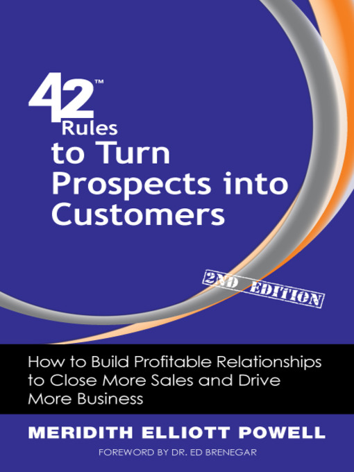42 Rules to Turn Prospects into Customers (eBook): How to Build Profitable Relationships to Close More Sales and Drive More Business
