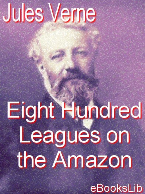 Eight Hundred Leagues on the Amazon (eBook)