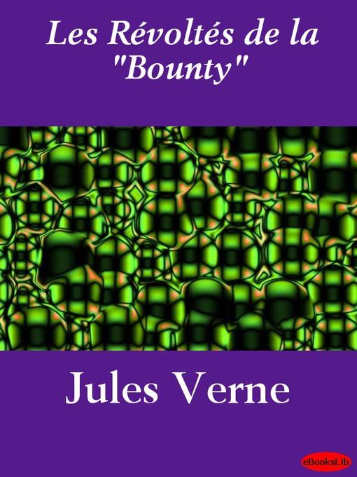 "Les Révoltés de la ""Bounty""  - Voyages Extraordinaires (eBook)"