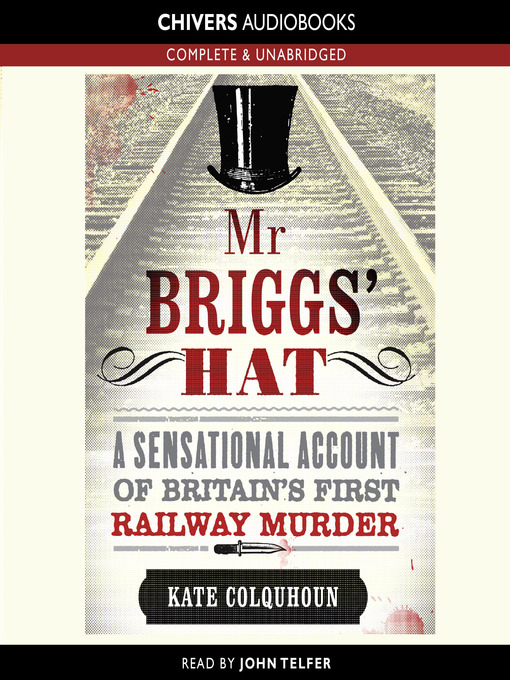 Mr Briggs' Hat (MP3): A Sensational Account of Britain's First Railway Murder