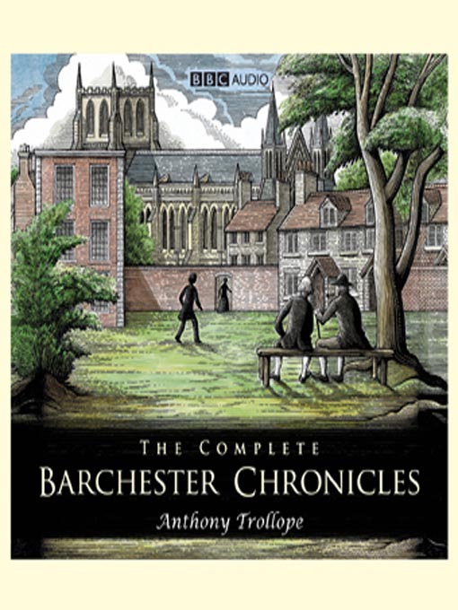 The Complete Barchester Chronicles (MP3)