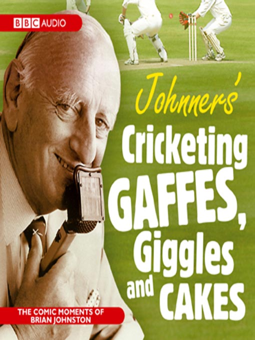 Johnner's Cricketing Gaffes, Giggles and Cakes (MP3)