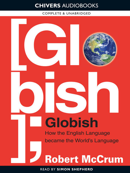 Globish (MP3): How the English Language Became the World's Language