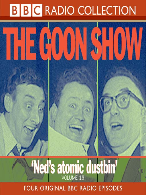 Ned's Atomic Dustbin (MP3): The Goon Show, Volume 19