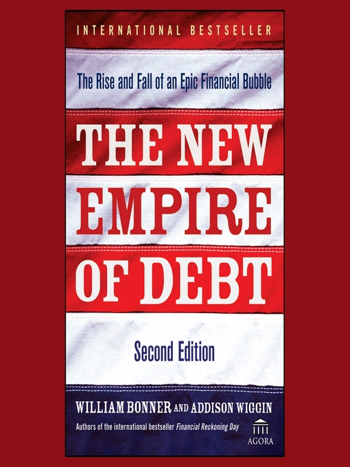 The New Empire of Debt: The Rise and Fall of an Epic Financial Bubble (MP3)