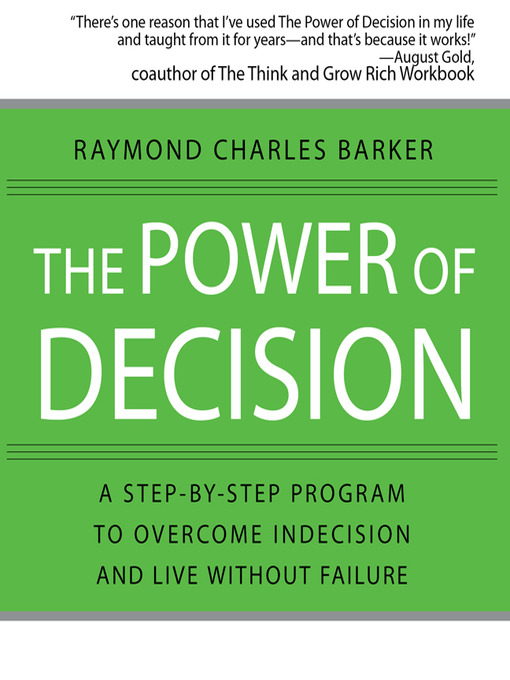 The Power Of Decision: A Step-By-Step Program To Overcome Indecision And Live Without Failure Forever (MP3)