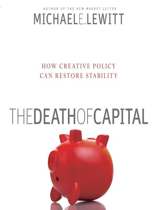 The Death of Capital (MP3): How New Policy Can Restore Stability