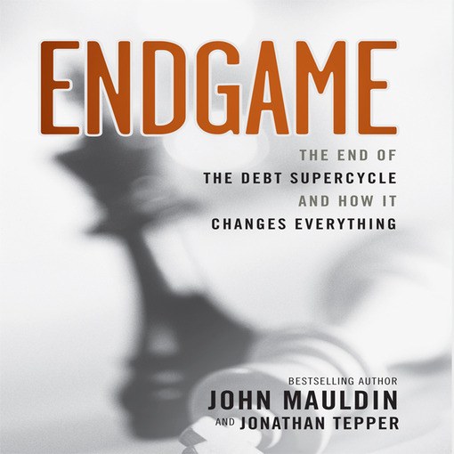 Endgame: The End of the Best Supercycle and How It Changes Everything (MP3)