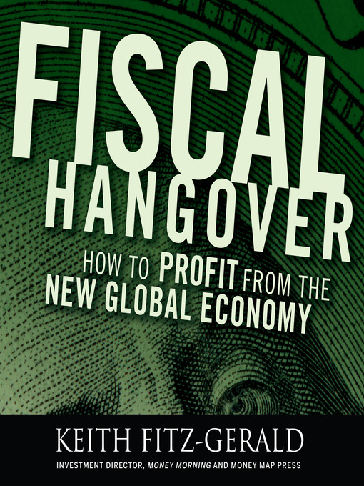 Fiscal Hangover: How to Profit From the New Global Economy (MP3)