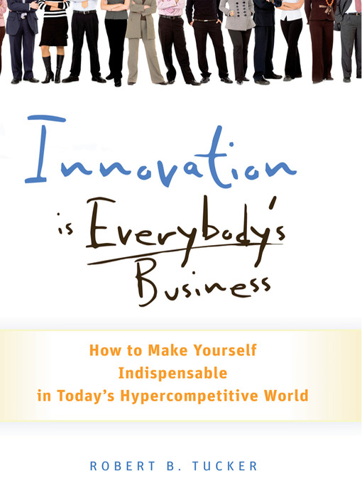 Innovation is Everybody's Business: How to Make Yourself Indispensable in Today's Hypercompetitive World (MP3)