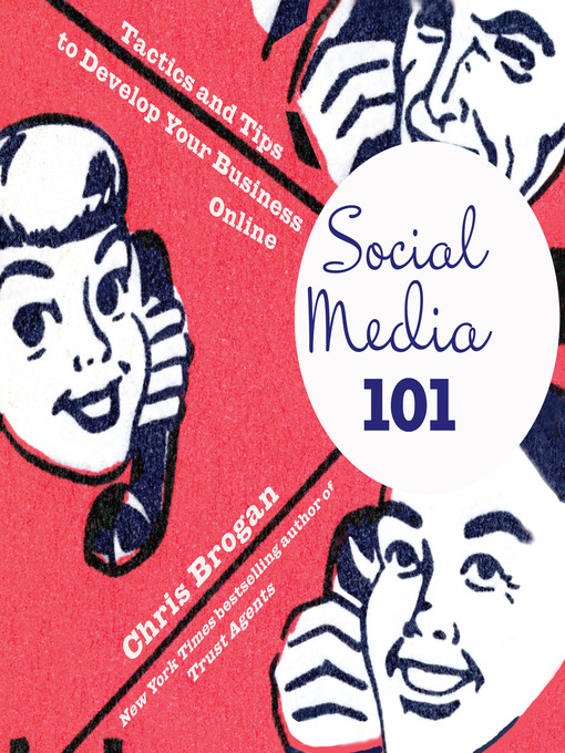 Social Media 101 (MP3): Tactics and Tips to Develop Your Business Online