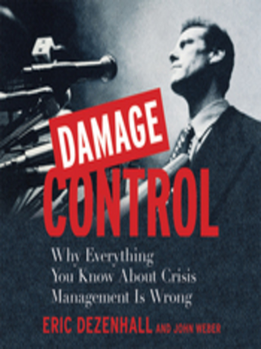 Damage Control: Why Everything You Know About Crisis Management Is Wrong - Your Coach in a Box (MP3)