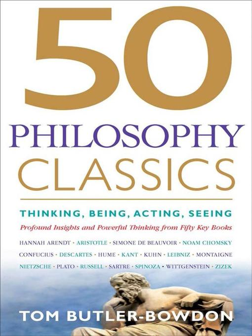 50 Philosophy Classics (MP3): Thinking, Being, Acting, Seeing, Profound Insights and Powerful Thinking from Fifty Key Books