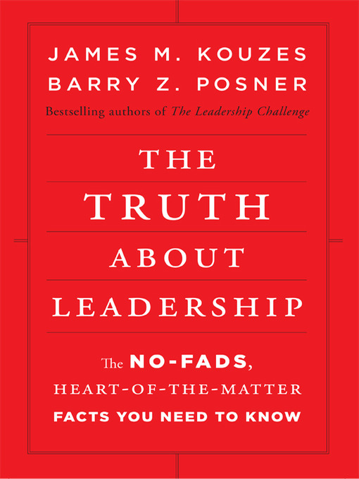The Truth about Leadership (MP3): The No-Fads, to the Heart-of-the-Matter Facts You Need to Know