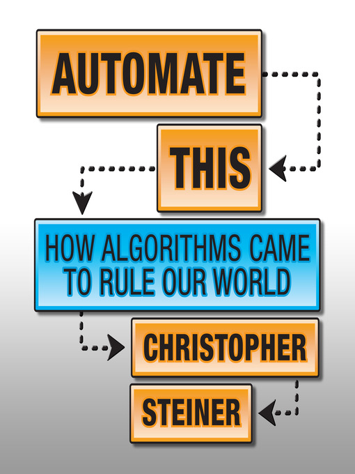 Automate This (MP3): How Algorithms Came To Rule Our World