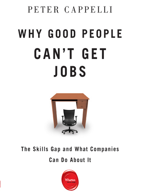 Why Good People Can't Get Jobs (MP3): The Skills Gap and What Companies Can Do About It
