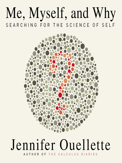 Me, Myself, and Why (MP3): Searching for the Science of Self