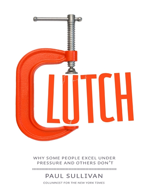 Clutch (MP3): Why Some People Excel Under Pressure and Others Don't