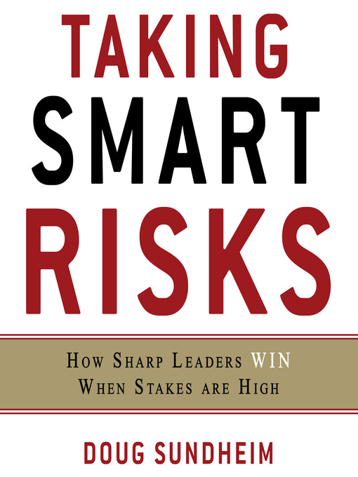 Taking Smart Risks (MP3): How Sharp Leaders Win When Stakes are High