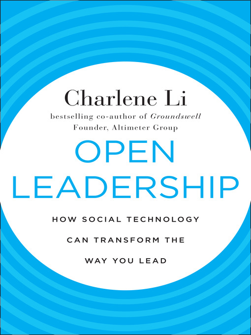 Open Leadership (MP3): How Social Technology Can Transform The Way You Lead
