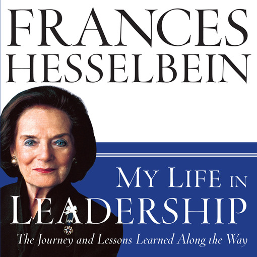 My Life In Leadership: The Journey And Lessons Learned Along The Way (MP3)