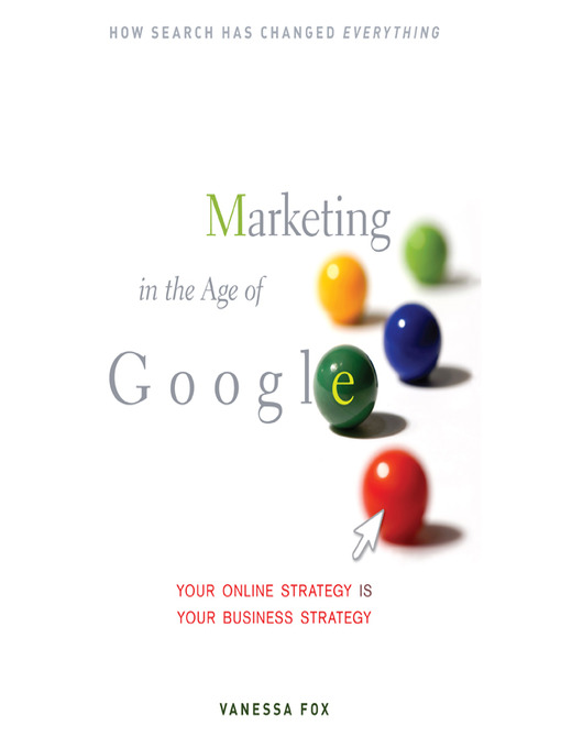 Marketing in the Age of Google (MP3): Your Online Strategy Is Your Business Strategy