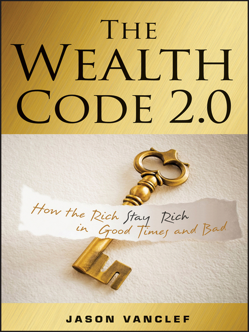 The Wealth Code 2.0: How the Rich Stay Rich in Good Times and Bad (MP3)