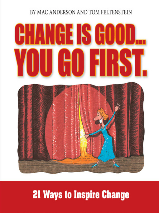 Change is Good, You Go First: 21 Ways to Inspire Change (MP3)