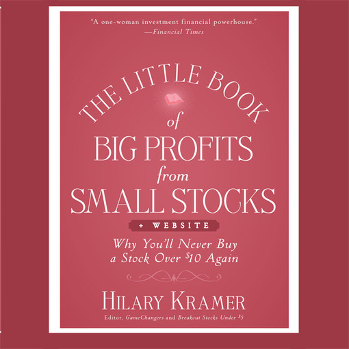 The Little Book of Big Profits from Small Stocks + Website (MP3): Why You'll Never Buy a Stock Over $10 Again