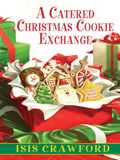 A catered christmas cookie exchange [electronic resource] : Mystery with Recipes Series, Book 9.