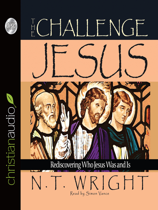 The Challenge of Jesus: Rediscovering Who Jesus Was and Is (MP3)