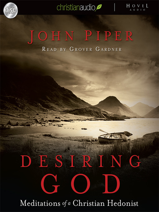 Desiring God: Meditations from a Christian Hedonist (MP3)