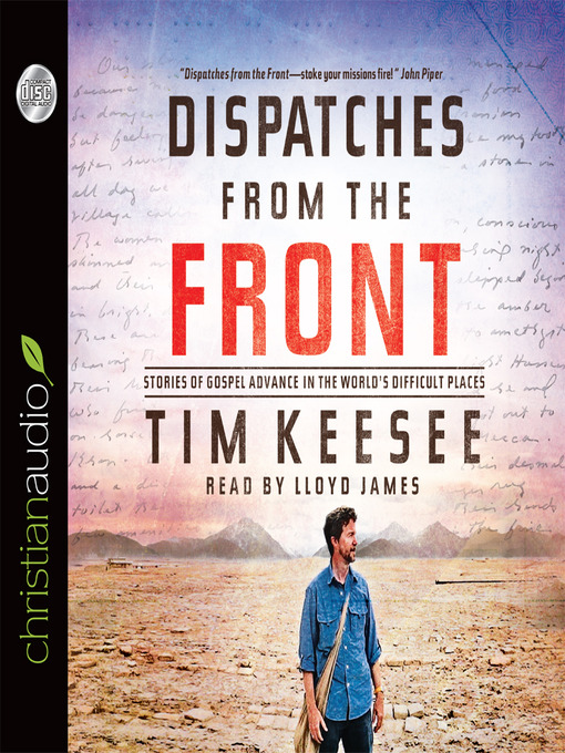 Dispatches from the Front: Stories of Gospel Advance in the World's Difficult Places (MP3)