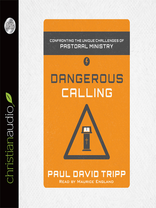 Dangerous Calling (MP3): Confronting the Unique Challenges of Pastoral Ministry