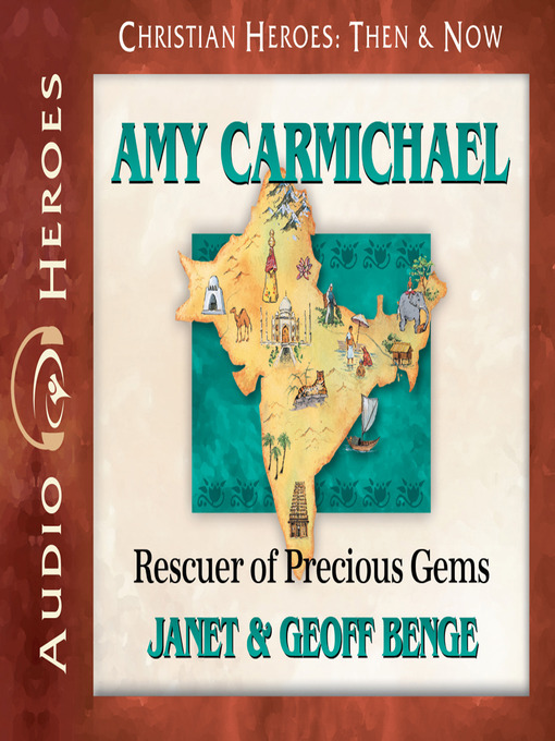 Amy Carmichael: Rescuer of Precious Gems - Christian Heroes: Then & Now (MP3)