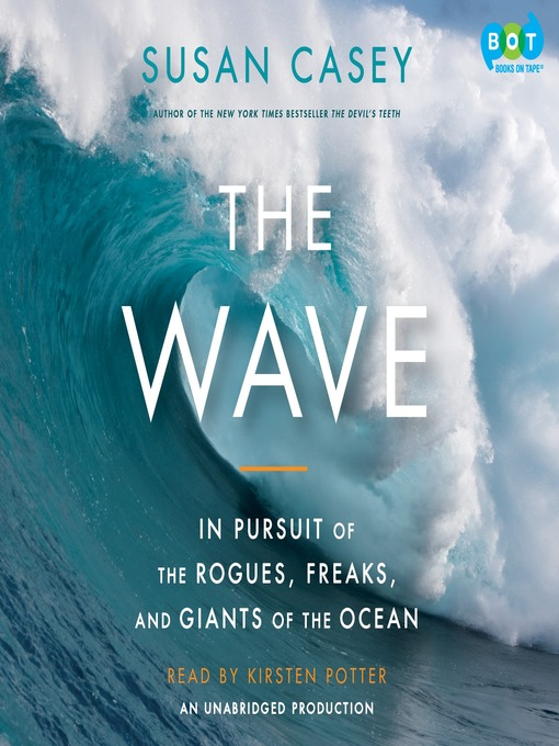 The Wave: In Pursuit of the Rogues, Freaks and Giants of the Ocean (MP3)