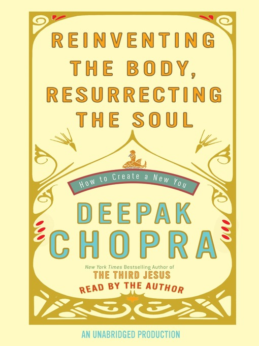 Reinventing the Body, Resurrecting the Soul (MP3): How to Create a New You