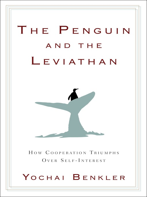 The Penguin and the Leviathan (MP3): How Cooperation Triumphs over Self-Interest