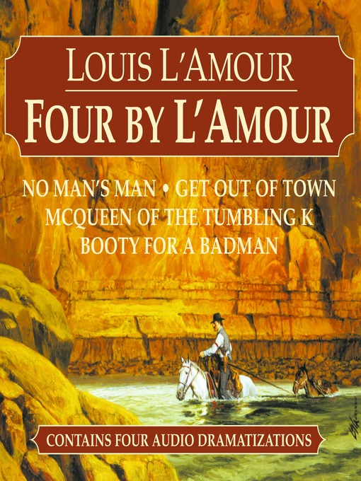 Four by L'Amour (MP3): No Man's Man, Get Out of Town, McQueen of the Tumbling K, Booty for a Bad Man