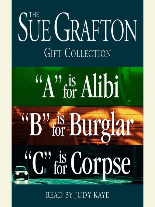 "The Sue Grafton ABC Gift Collection (MP3): ""A"" is for Alibi; ""B"" is for Burglar; ""C"" is for Corpse"