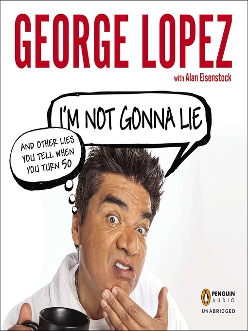 I'm Not Gonna Lie: And Other Lies You Tell When You Turn 50 (MP3)