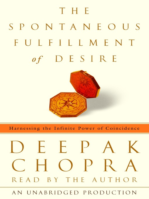 The Spontaneous Fulfillment of Desire: Harnessing the Infinite Power of Coincidence (MP3)