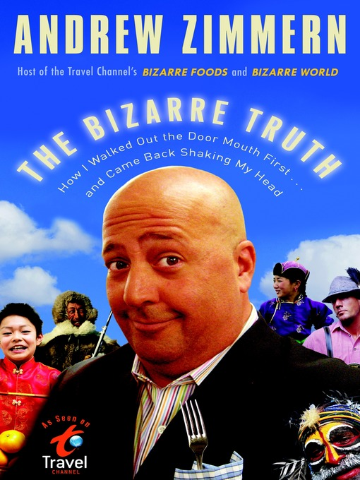 The Bizarre Truth: How I Walked Out the Door Mouth First . . . and Came Back Shaking My Head (MP3)