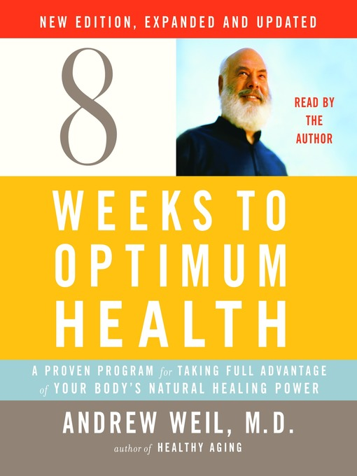 Eight Weeks to Optimum Health, New Edition, Updated and Expanded (MP3): A Proven Program for Taking Full Advantage of Your Body's Natural Healing Power