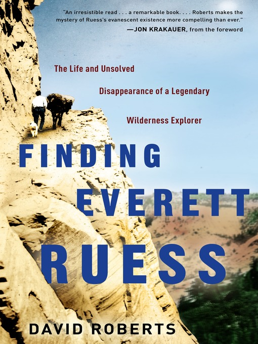 Finding Everett Ruess: The Life and Unsolved Disappearance of a Legendary Wilderness Explorer (MP3)