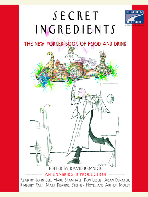Secret Ingredients: The New Yorker Book of Food and Drink (MP3)