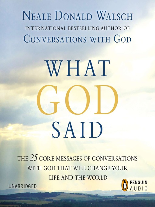 What God Said: The 25 Core Messages of Conversations with God That Will Change Your Life and the World (MP3)