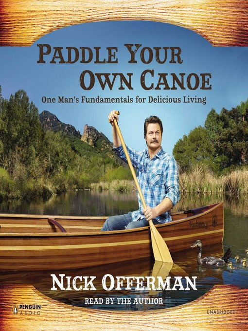 Paddle Your Own Canoe: One Man's Fundamentals for Delicious Living (MP3)