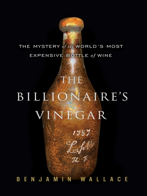The Billionaire's Vinegar (MP3): The Mystery of the World's Most Expensive Bottle of Wine